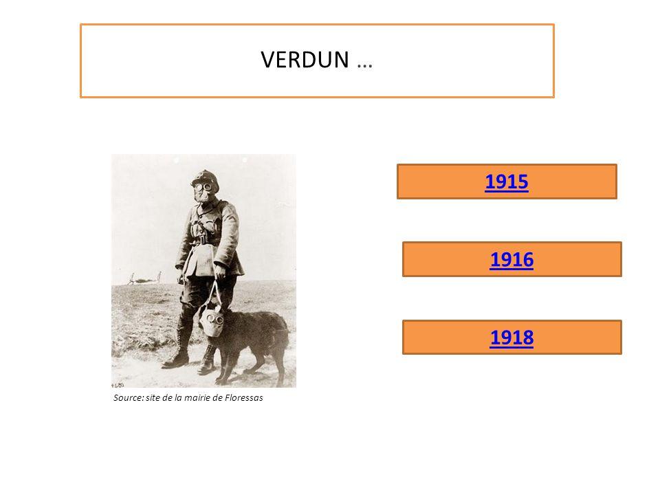 VERDUN … 1918 1916 1915 Source: site de la mairie de Floressas