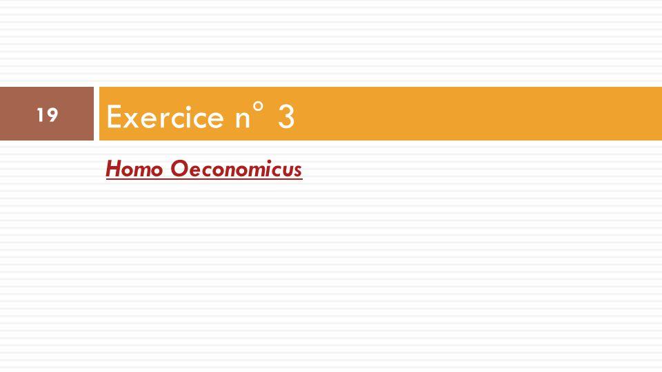 Homo Oeconomicus Exercice n° 3 19