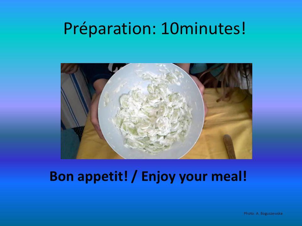 Préparation: 10minutes! Bon appetit! / Enjoy your meal! Photo: A. Boguszewska
