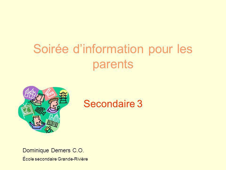 Soirée d'information pour les parents Secondaire 3 Dominique Demers C.O.
