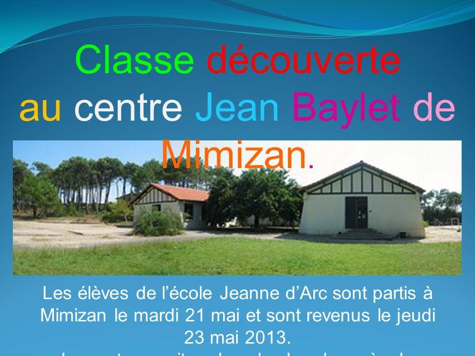 Les élèves de l'école Jeanne d'Arc sont partis à Mimizan le mardi 21 mai et sont revenus le jeudi 23 mai 2013.