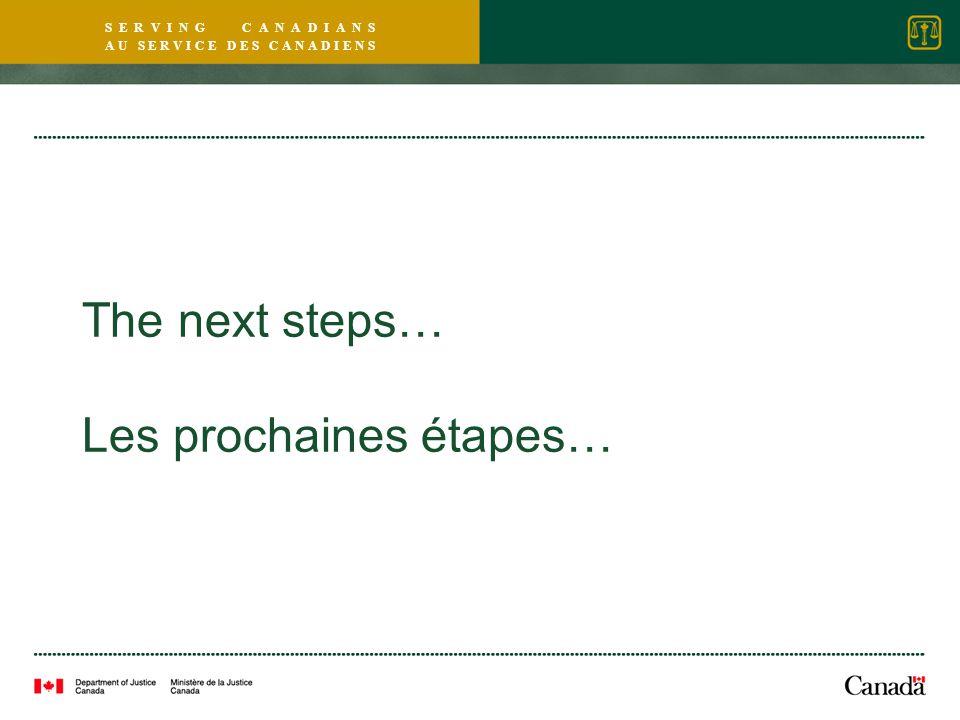 S E R V I N G C A N A D I A N S A U S E R V I C E D E S C A N A D I E N S The next steps… Les prochaines étapes…