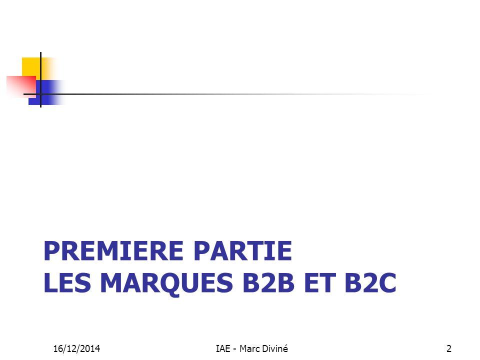 PREMIERE PARTIE LES MARQUES B2B ET B2C 16/12/2014IAE - Marc Diviné2