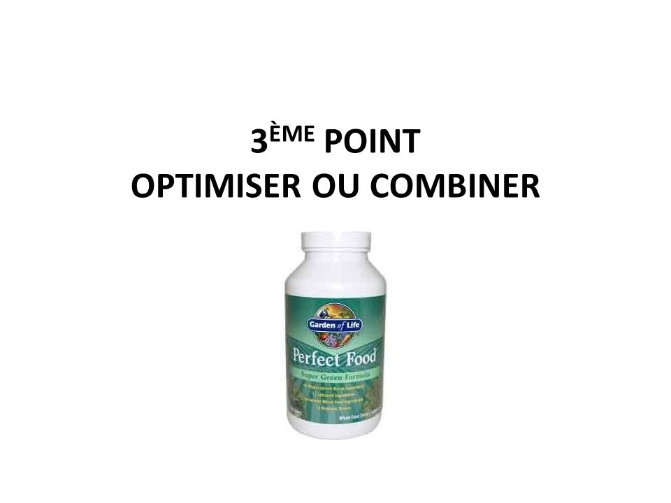 3 ÈME POINT OPTIMISER OU COMBINER