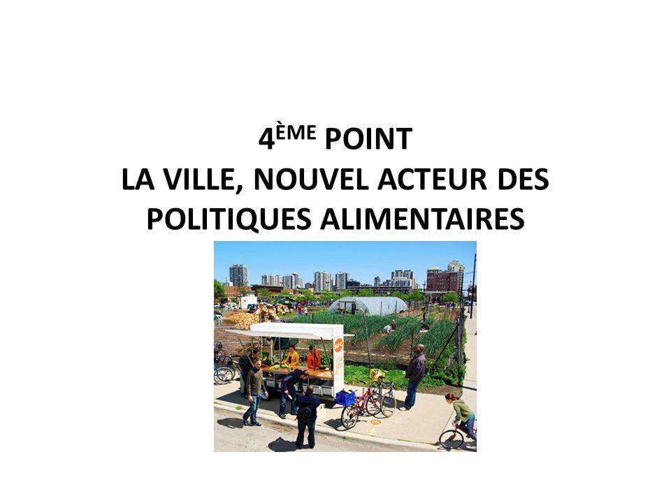 4 ÈME POINT LA VILLE, NOUVEL ACTEUR DES POLITIQUES ALIMENTAIRES