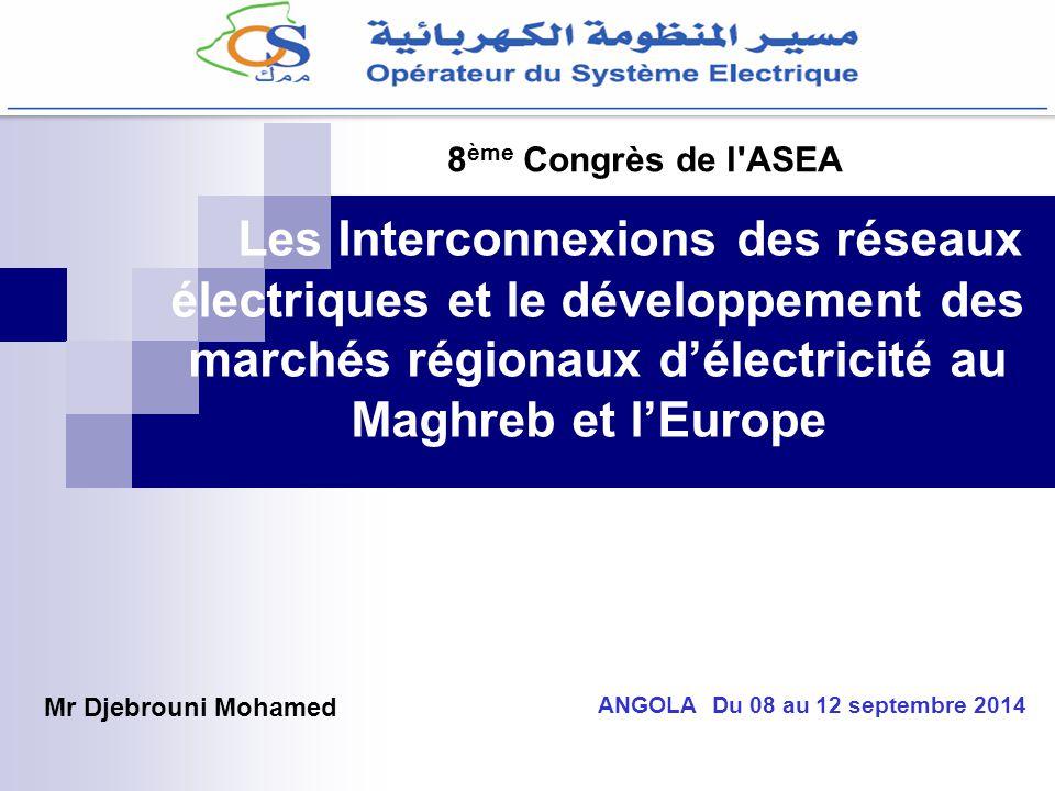 Les Interconnexions des réseaux électriques et le développement des marchés régionaux d'électricité au Maghreb et l'Europe ANGOLA Du 08 au 12 septembr