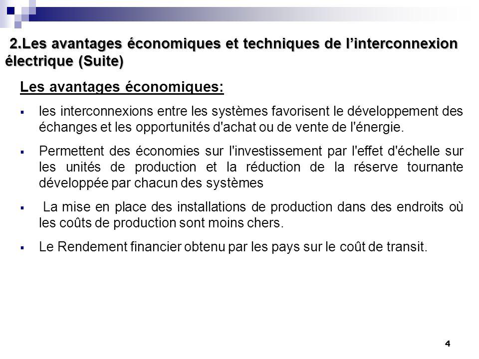 4 2. Les avantages économiques et techniques de l'interconnexion électrique (Suite) 2. Les avantages économiques et techniques de l'interconnexion éle