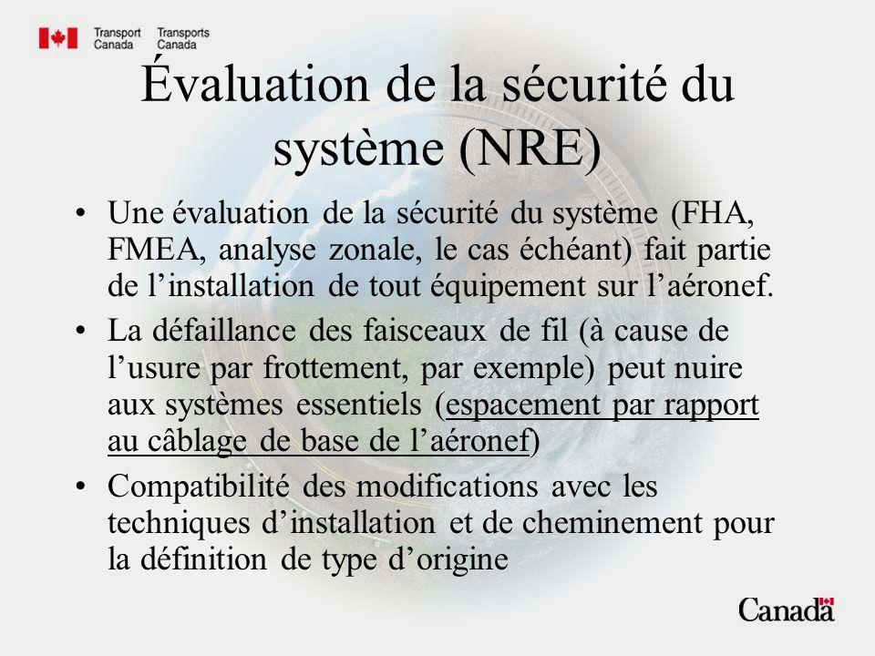 Évaluation de la sécurité du système (NRE) Une évaluation de la sécurité du système (FHA, FMEA, analyse zonale, le cas échéant) fait partie de l'insta
