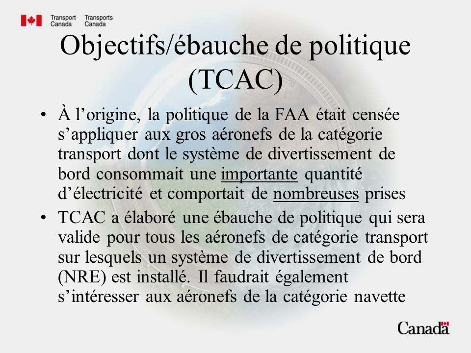 Objectifs/ébauche de politique (TCAC) À l'origine, la politique de la FAA était censée s'appliquer aux gros aéronefs de la catégorie transport dont le