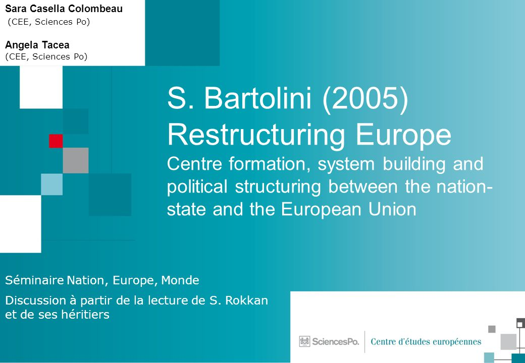 S. Bartolini (2005) Restructuring Europe Centre formation, system building and political structuring between the nation- state and the European Union