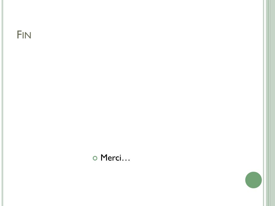 F IN Merci…
