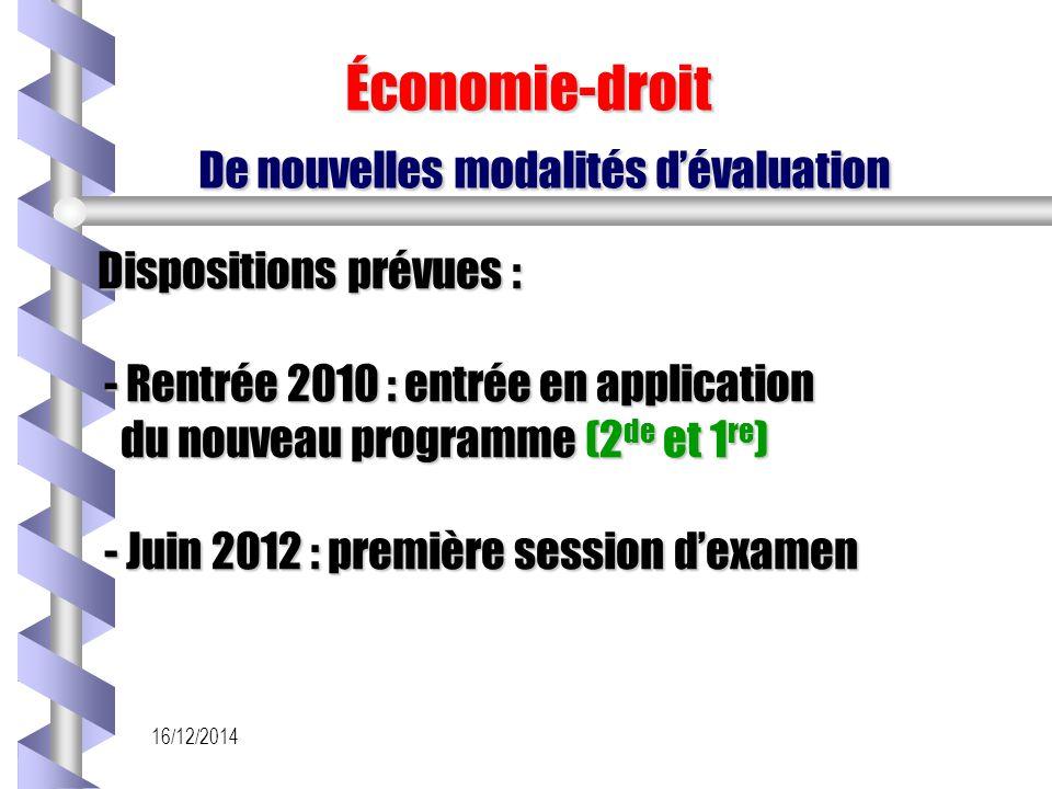 16/12/2014 Économie-droit De nouvelles modalités d'évaluation Économie-droit De nouvelles modalités d'évaluation Dispositions prévues : - Rentrée 2010