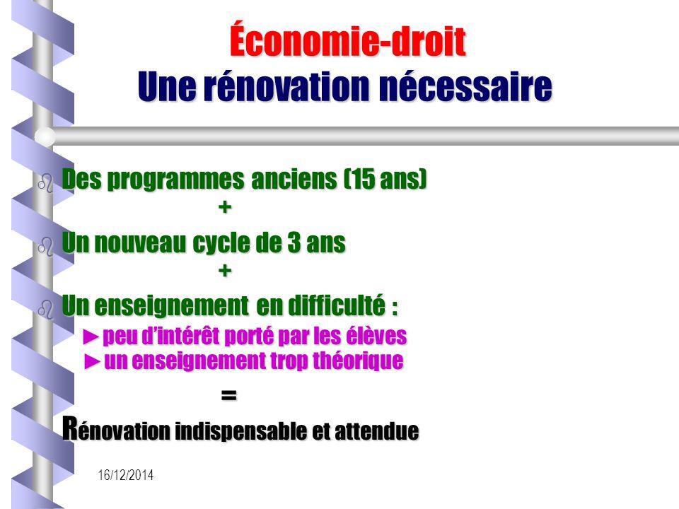 16/12/2014 Économie-droit Une rénovation nécessaire Économie-droit Une rénovation nécessaire b Des programmes anciens (15 ans) + b Un nouveau cycle de