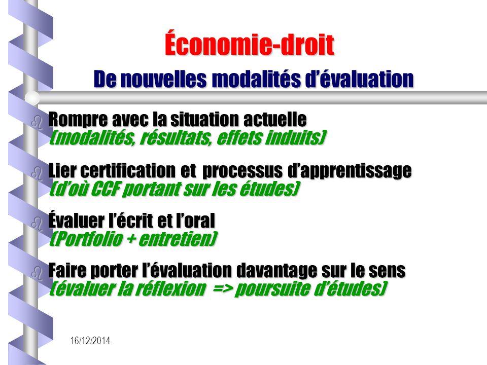 16/12/2014 Économie-droit De nouvelles modalités d'évaluation Économie-droit De nouvelles modalités d'évaluation b Rompre avec la situation actuelle (