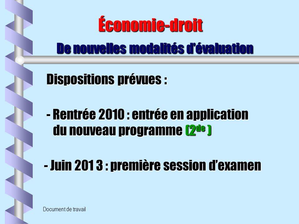 Document de travail Économie-droit De nouvelles modalités d'évaluation Économie-droit De nouvelles modalités d'évaluation Dispositions prévues : Dispo