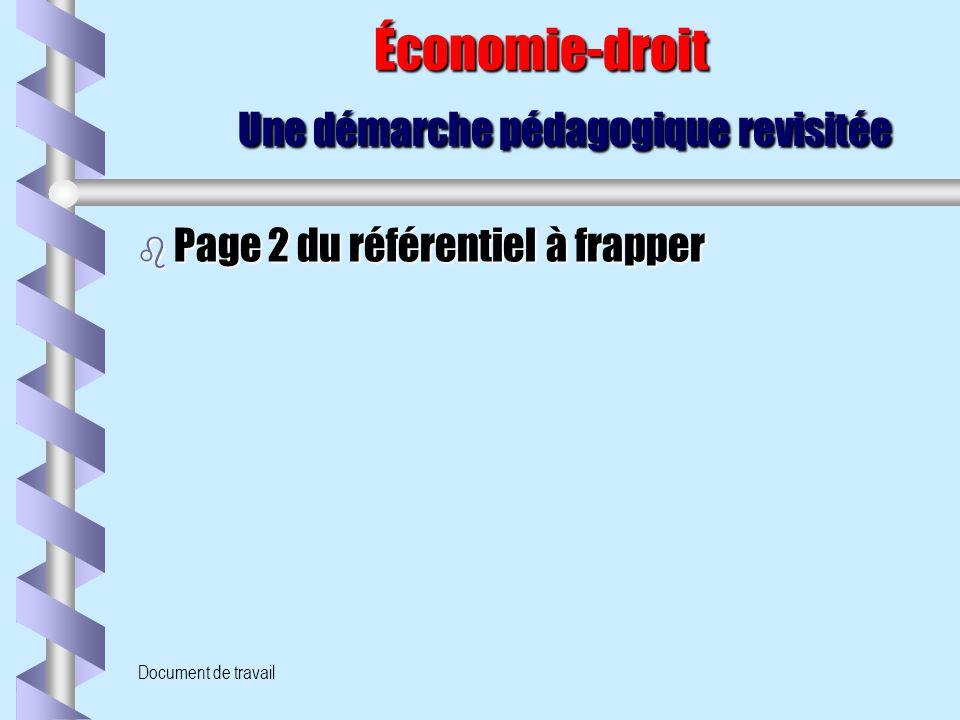 Document de travail Économie-droit Une démarche pédagogique revisitée Économie-droit Une démarche pédagogique revisitée b Page 2 du référentiel à frap