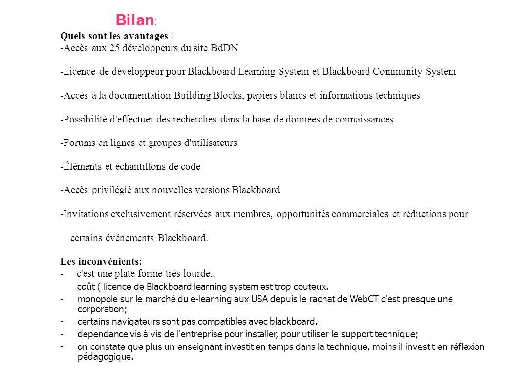 Quels sont les avantages : -Accès aux 25 développeurs du site BdDN -Licence de développeur pour Blackboard Learning System et Blackboard Community Sys