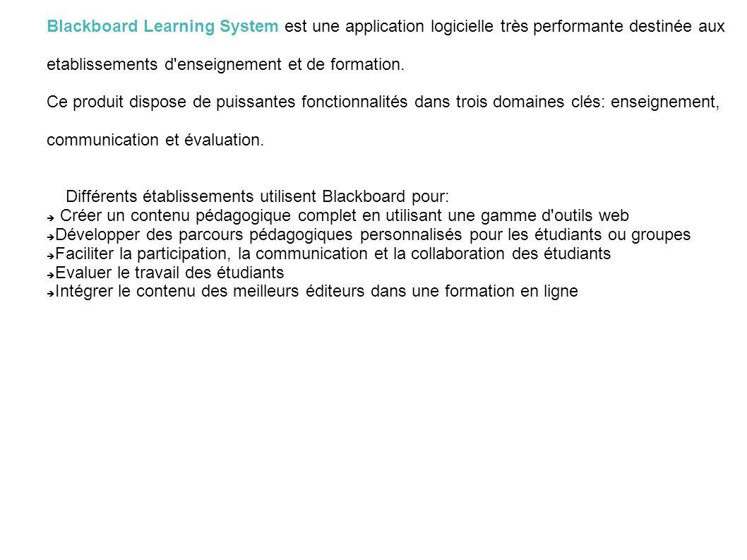 Blackboard Learning System est une application logicielle très performante destinée aux etablissements d'enseignement et de formation. Ce produit disp
