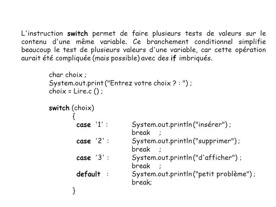 21 L'instruction switch permet de faire plusieurs tests de valeurs sur le contenu d'une même variable. Ce branchement conditionnel simplifie beaucoup