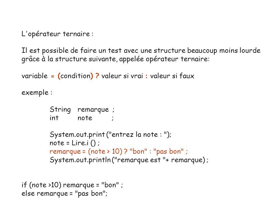 22 L'opérateur ternaire : Il est possible de faire un test avec une structure beaucoup moins lourde grâce à la structure suivante, appelée opérateur t