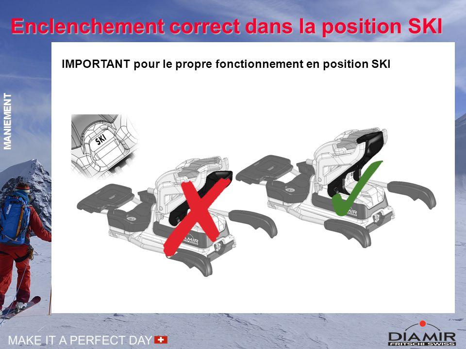 Enclenchement correct dans la position SKI IMPORTANT pour le propre fonctionnement en position SKI MANIEMENT