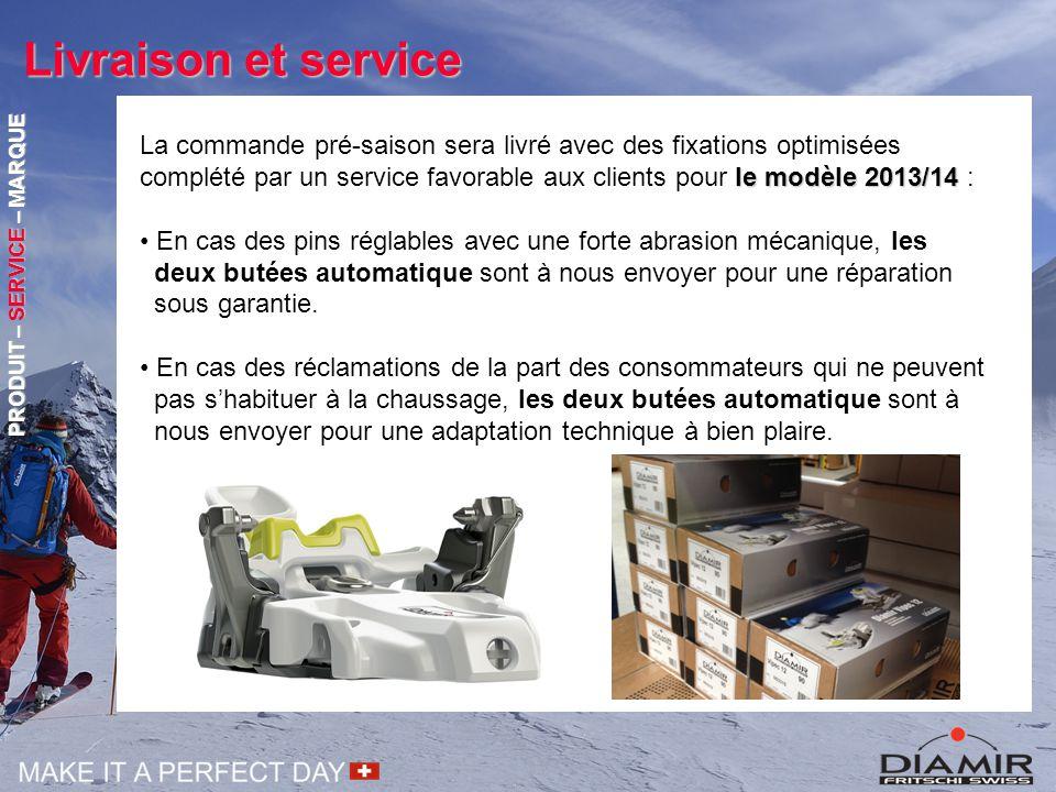 Livraison et service le modèle 2013/14 La commande pré-saison sera livré avec des fixations optimisées complété par un service favorable aux clients p