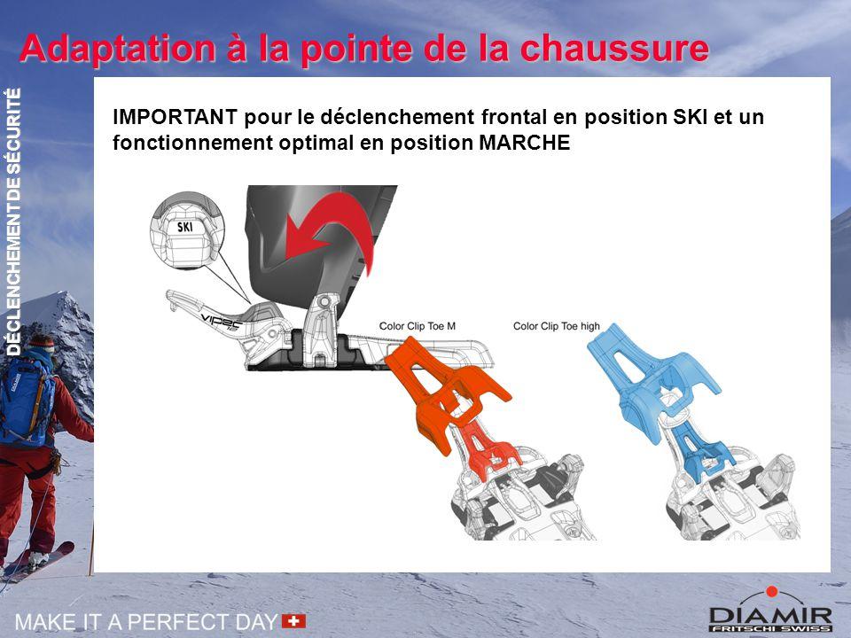Adaptation à la pointe de la chaussure IMPORTANT pour le déclenchement frontal en position SKI et un fonctionnement optimal en position MARCHE DÉCLENC