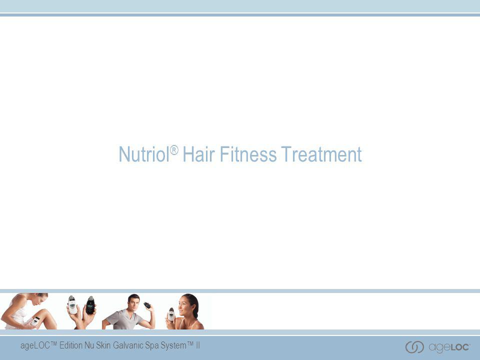 ageLOC™ Edition Nu Skin Galvanic Spa System™ II Nutriol ® Hair Fitness Treatment