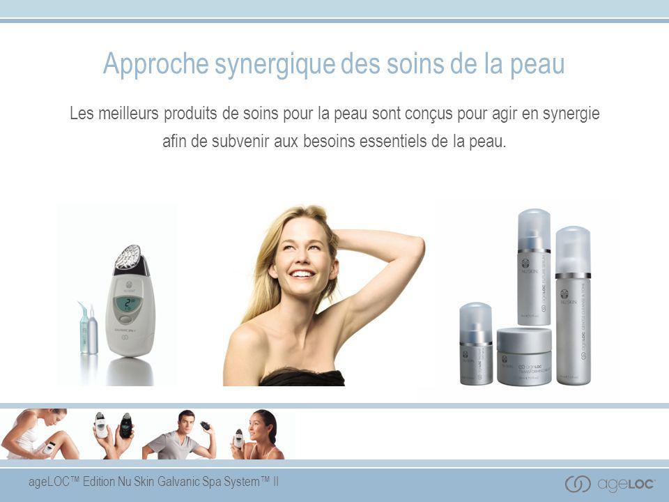 ageLOC™ Edition Nu Skin Galvanic Spa System™ II Les besoins essentiels de la peau Les dix besoins essentiels de la peau peuvent se classer dans deux catégories :  Les besoins de base : les besoins minimaux ou étapes du régime quotidien dont tout type de peau a besoin.