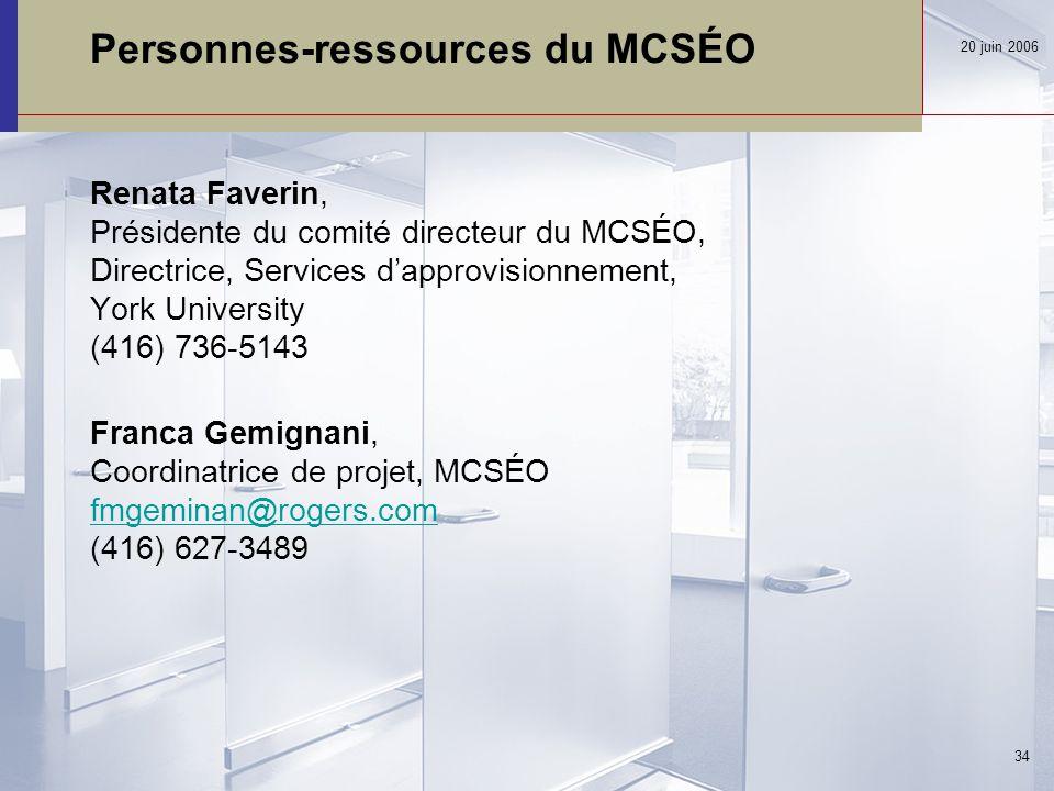Personnes-ressources du MCSÉO 20 juin 2006 34 Renata Faverin, Présidente du comité directeur du MCSÉO, Directrice, Services d'approvisionnement, York University (416) 736-5143 Franca Gemignani, Coordinatrice de projet, MCSÉO fmgeminan@rogers.com (416) 627-3489