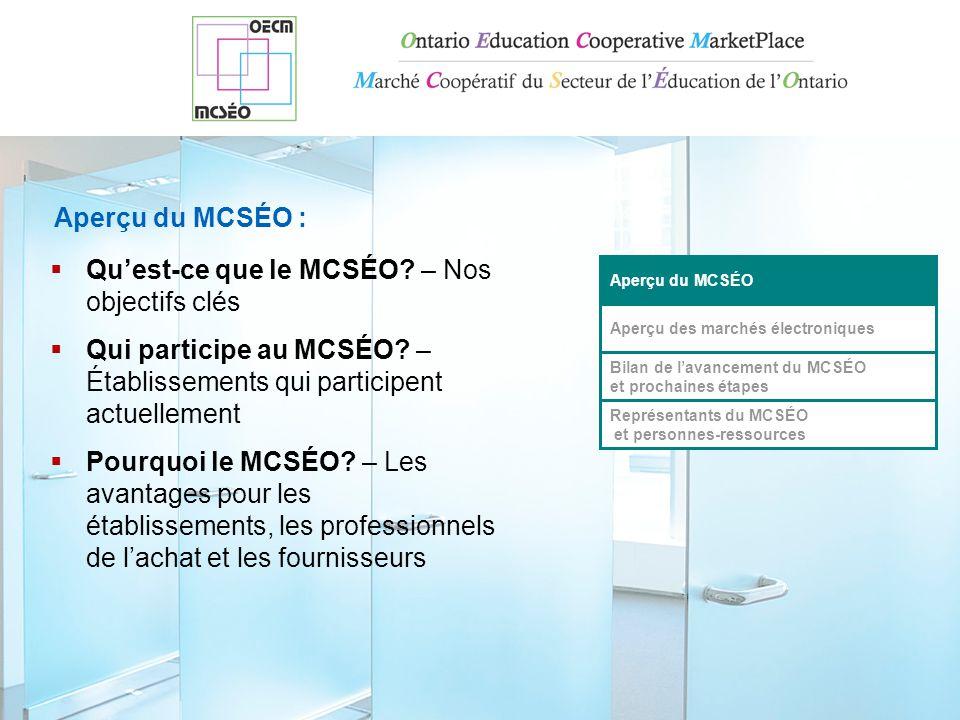 Qu'est-ce que le MCSÉO.– Nos objectifs clés  Qui participe au MCSÉO.