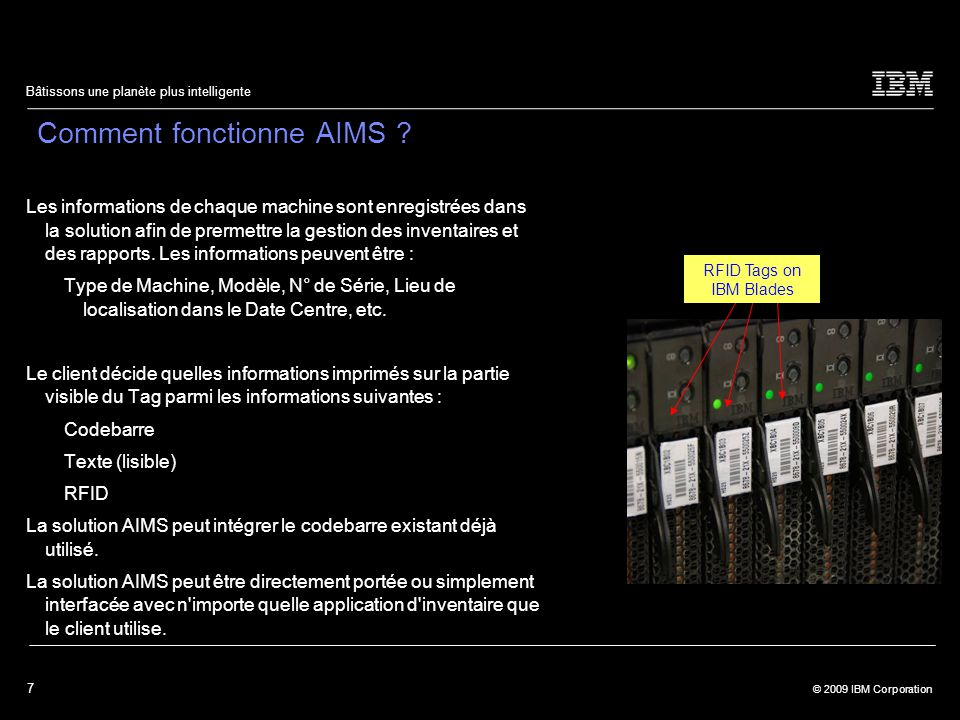 7 © 2009 IBM Corporation Bâtissons une planète plus intelligente Comment fonctionne AIMS .