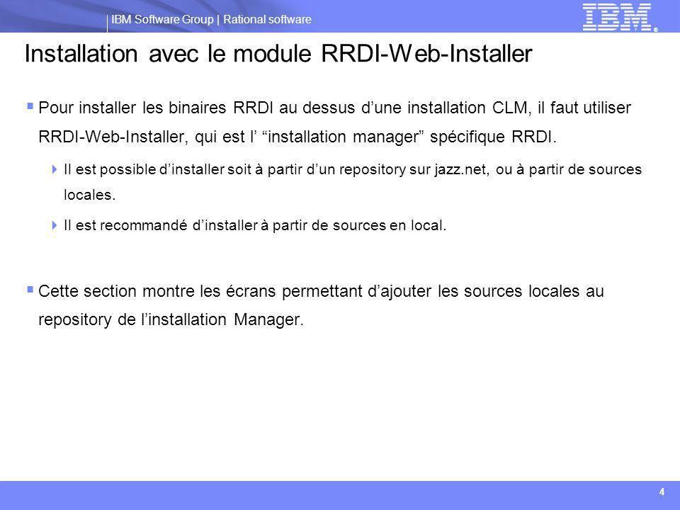 IBM Software Group | Rational software ® 5  Lancer « Launchpad.exe » dans le répetoire RRDI web installer, puis: