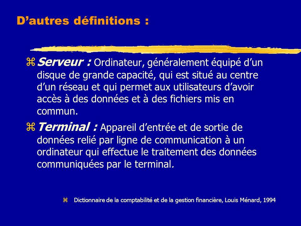 D'autres définitions : zServeur : Ordinateur, généralement équipé d'un disque de grande capacité, qui est situé au centre d'un réseau et qui permet aux utilisateurs d'avoir accès à des données et à des fichiers mis en commun.