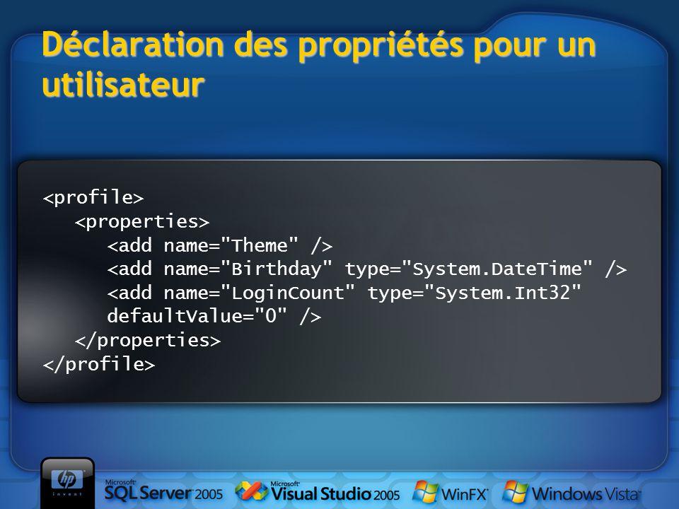 Déclaration des propriétés pour un utilisateur <add name= LoginCount type= System.Int32 defaultValue= 0 />