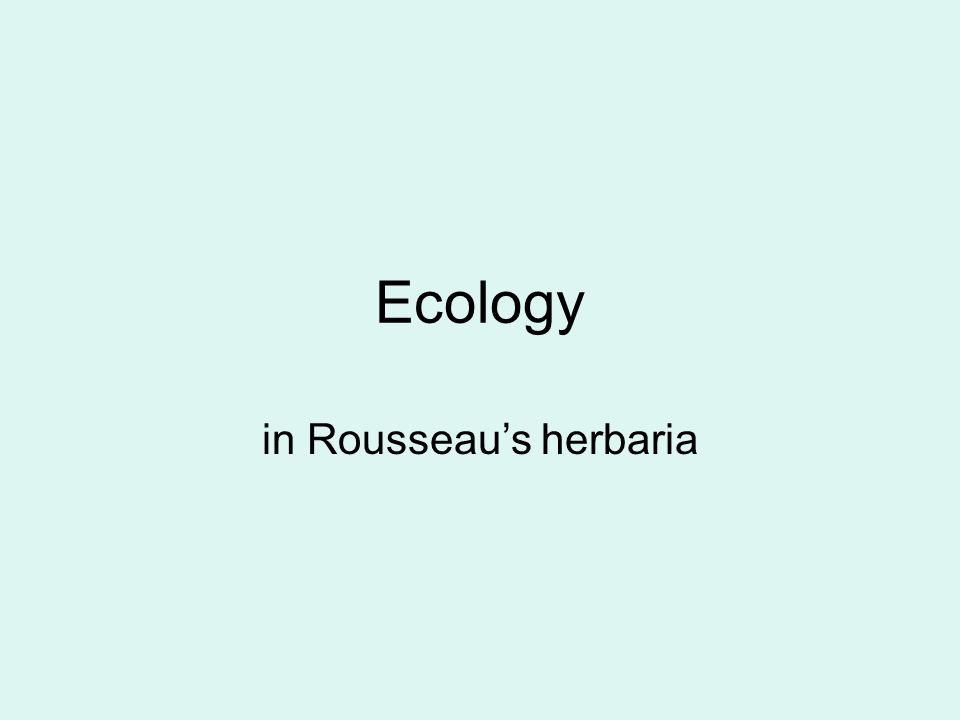 Ecology in Rousseau's herbaria