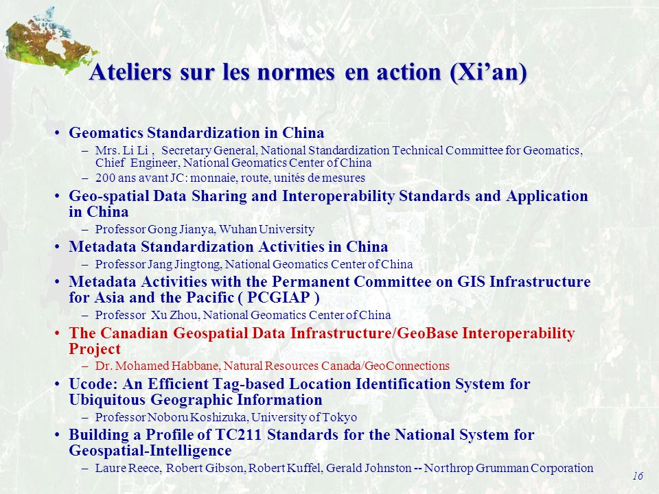16 Ateliers sur les normes en action (Xi'an) Geomatics Standardization in China –Mrs.