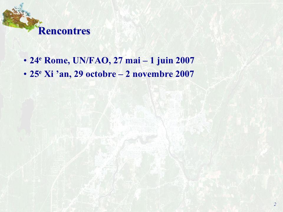2 Rencontres 24 e Rome, UN/FAO, 27 mai – 1 juin 2007 25 e Xi 'an, 29 octobre – 2 novembre 2007