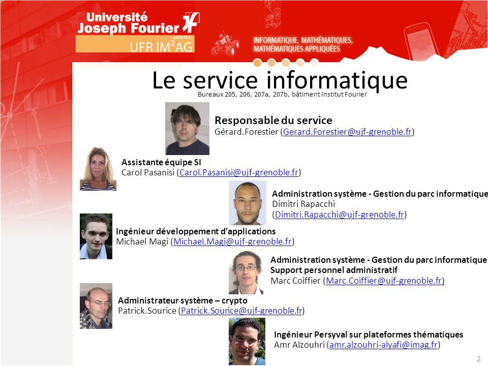 Le service informatique 2 Assistante équipe SI Carol Pasanisi (Carol.Pasanisi@ujf-grenoble.fr)Carol.Pasanisi@ujf-grenoble.fr Ingénieur développement d