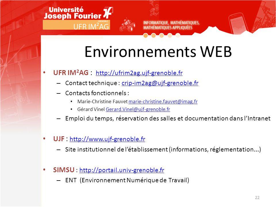 Environnements WEB UFR IM 2 AG : http://ufrim2ag.ujf-grenoble.fr http://ufrim2ag.ujf-grenoble.fr – Contact technique : crip-im2ag@ujf-grenoble.frcrip-