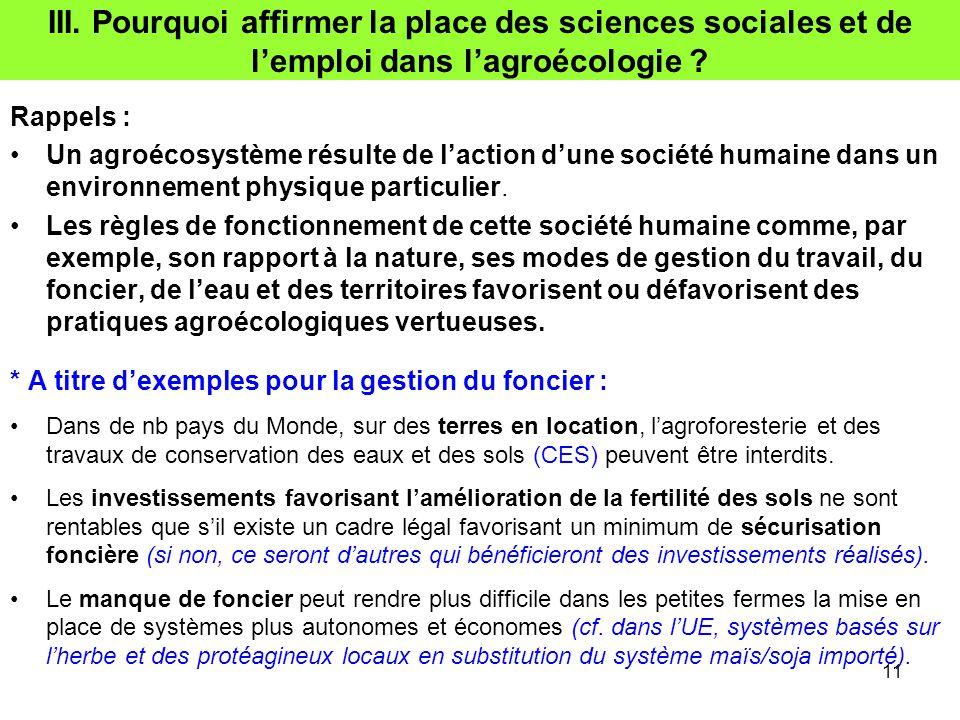 III. Pourquoi affirmer la place des sciences sociales et de l'emploi dans l'agroécologie ? Rappels : Un agroécosystème résulte de l'action d'une socié