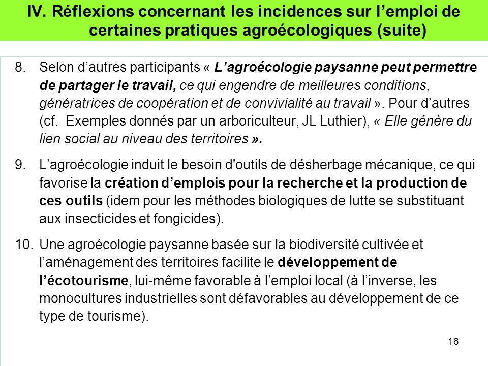 IV. Réflexions concernant les incidences sur l'emploi de certaines pratiques agroécologiques (suite) 8.Selon d'autres participants « L'agroécologie pa
