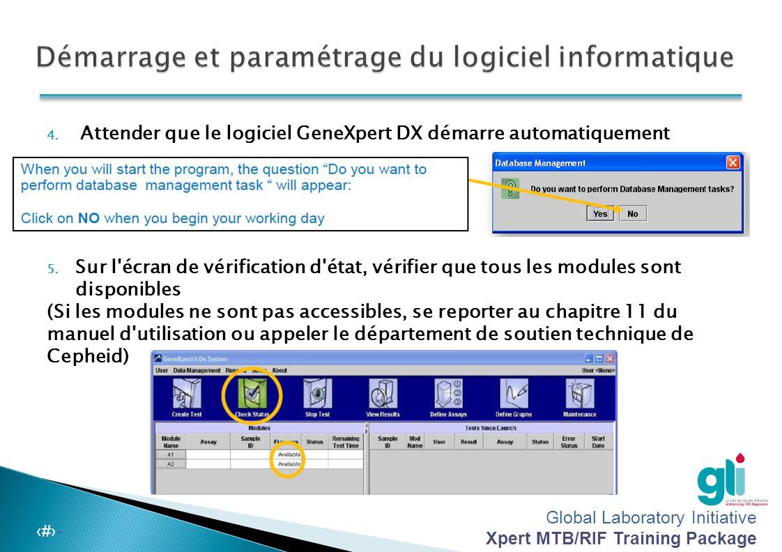 Global Laboratory Initiative Xpert MTB/RIF Training Package -‹#›- 1. Mettre en marche le GeneXpert : une petite lumière bleue s'affiche sur le panneau