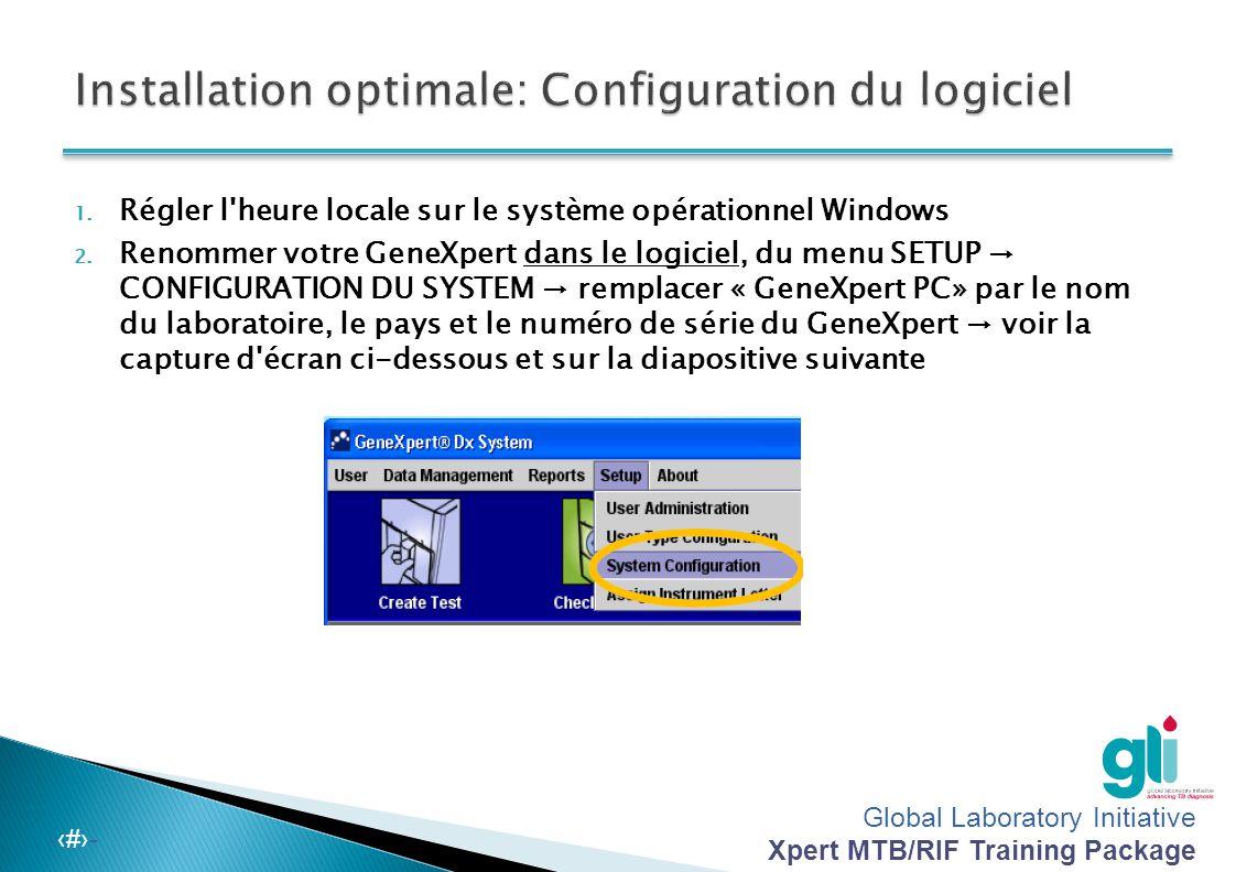 Global Laboratory Initiative Xpert MTB/RIF Training Package -‹#›- Si le logiciel a été fermé (ordinateur encore allumé), le logiciel peut être redémar