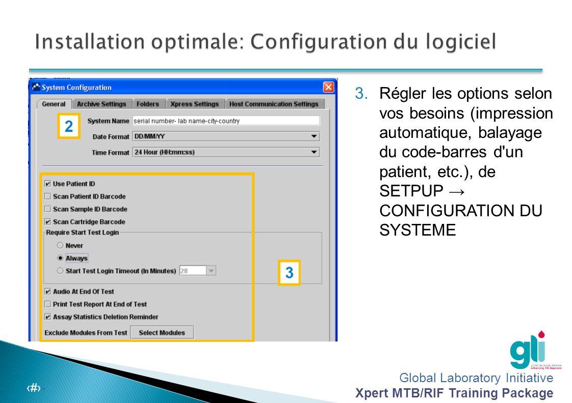 Global Laboratory Initiative Xpert MTB/RIF Training Package -‹#›- 1. Régler l'heure locale sur le système opérationnel Windows 2. Renommer votre GeneX