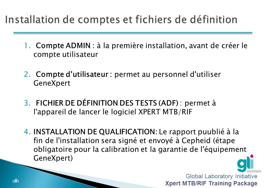 Global Laboratory Initiative Xpert MTB/RIF Training Package -‹#›- Windows XP 3.Régler les options selon vos besoins (impression automatique, balayage