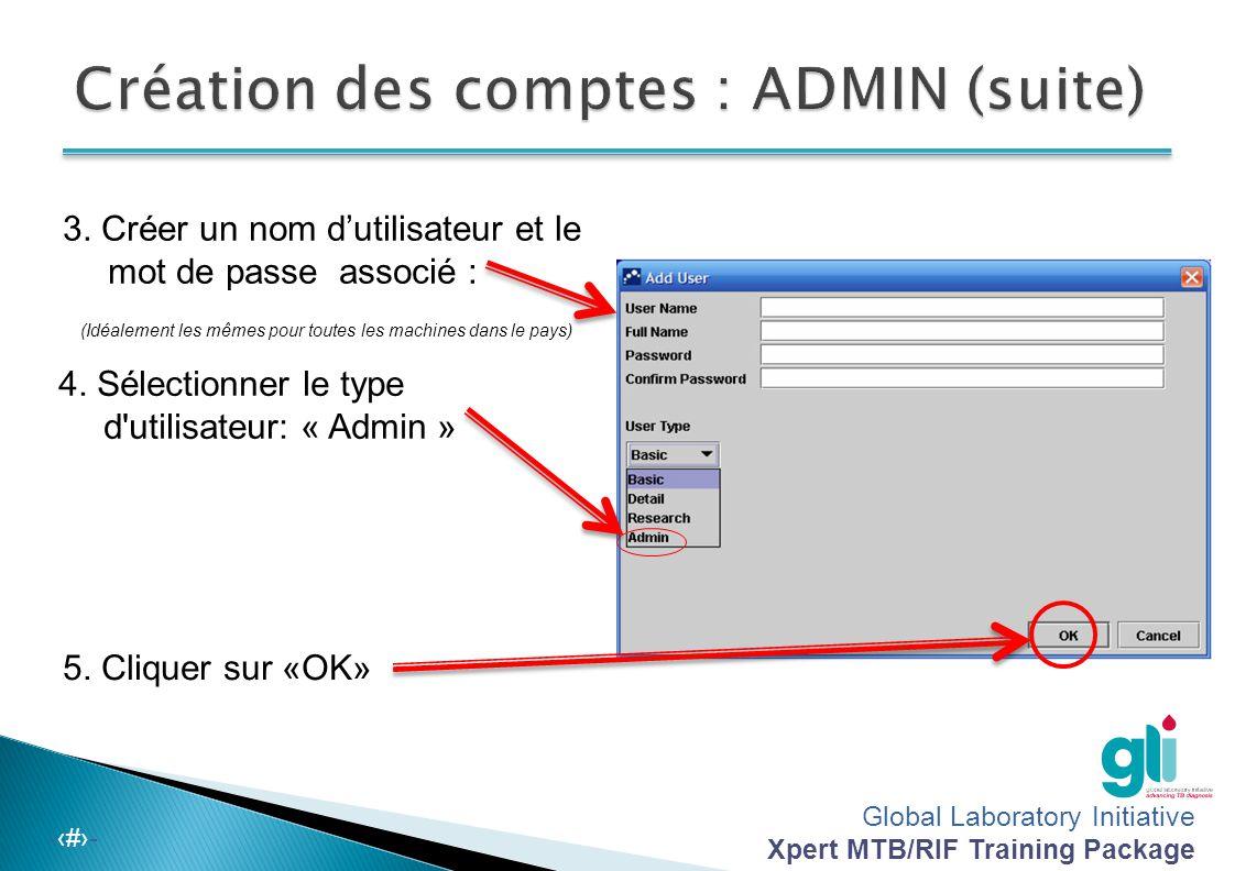 Global Laboratory Initiative Xpert MTB/RIF Training Package -‹#›- 1. Cliquer sur « Setup/User Administration » « configuration/gestion des utilisateur