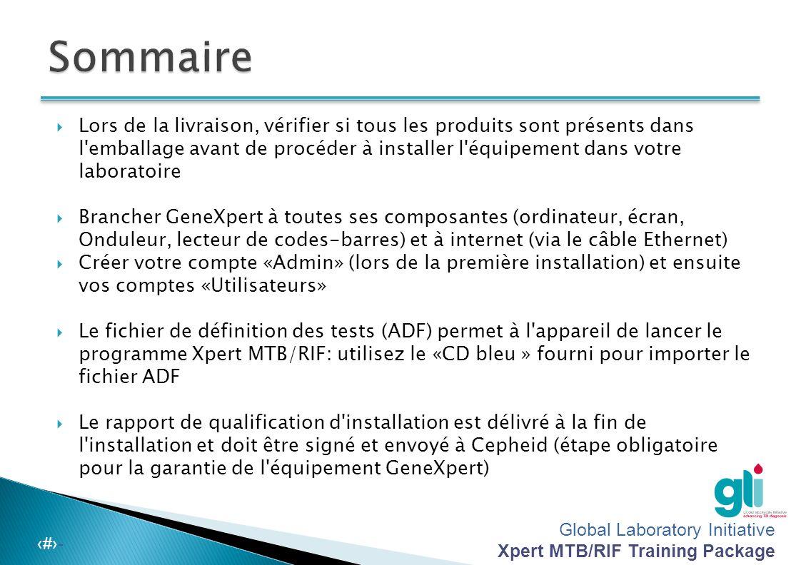 Global Laboratory Initiative Xpert MTB/RIF Training Package -‹#›- Afin de protéger le logiciel GeneXpert, il est recommandé de :  Installer le logici