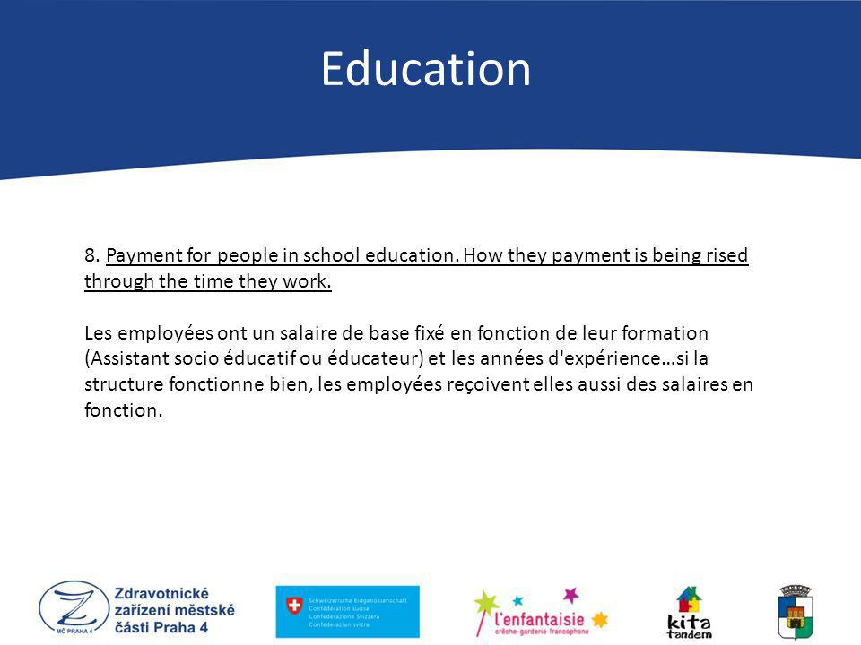 8. Payment for people in school education. How they payment is being rised through the time they work. Les employées ont un salaire de base fixé en fo