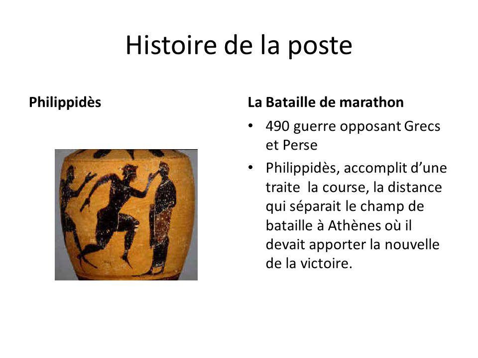 Histoire de la poste PhilippidèsLa Bataille de marathon 490 guerre opposant Grecs et Perse Philippidès, accomplit d'une traite la course, la distance